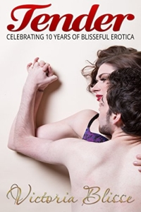 Tender: 10 years of Blisseful Erotica