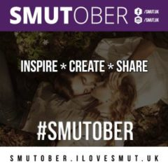 Smutober -A month of Inspiration for Smutty Creatives Sign up Now! @TalkSmut