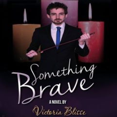 Cover Reveal for Brand Spanking New Novella Something Brave! @Totally_Bound #erotica